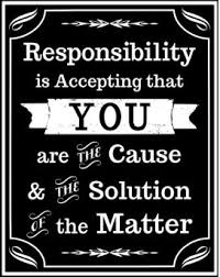 Responsibility is accepting YOU